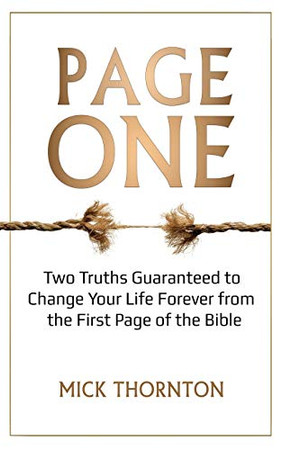 Page One: Two Truths Guaranteed to Change Your Life Forever from the First Page of the Bible