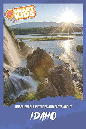 Unbelievable Pictures and Facts About Idaho