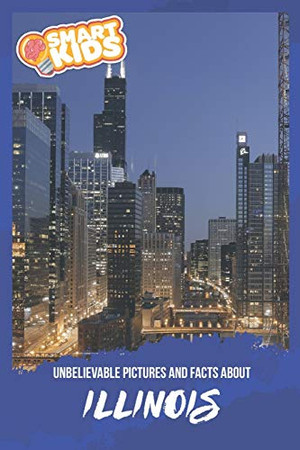 Unbelievable Pictures and Facts About Illinois