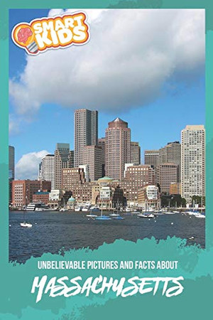 Unbelievable Pictures and Facts About Massachusetts