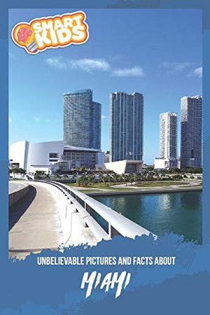 Unbelievable Pictures and Facts About Miami