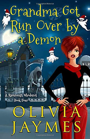 Grandma Got Run Over By A Demon (A Ravenmist Whodunit Paranormal Cozy Mystery)