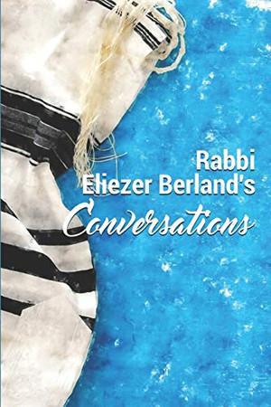 Rabbi Eliezer Berland's Conversations