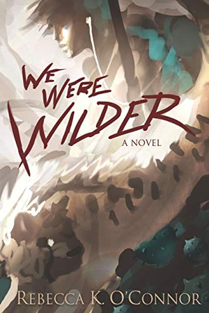We Were Wilder