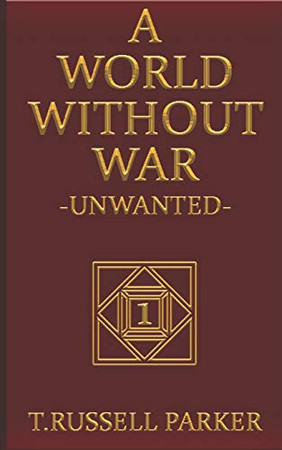 A World Without War: Unwanted