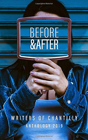 Before and After: Writers of Chantilly Anthology 2019