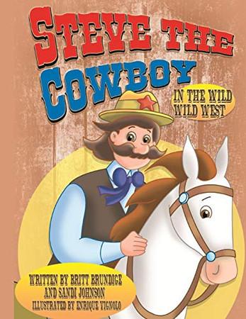 Steve The Cowboy In The Wild Wild West