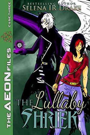 The Lullaby Shriek (The Aeon Files)