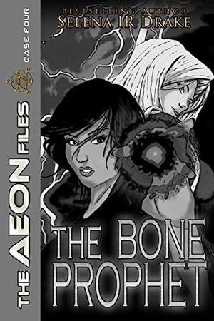 The Bone Prophet (The Aeon Files)