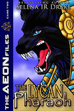 The Lycan Pharaoh (The Aeon Files)