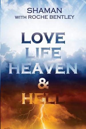 LOVE, LIFE, HEAVEN & HELL