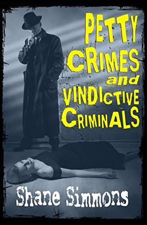 Petty Crimes and Vindictive Criminals