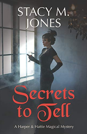 Secrets to Tell (Harper & Hattie Magical Mystery)