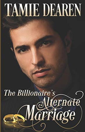 The Billionaire's Alternate Marriage (The Limitless Clean Billionaire Romance Series)