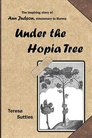 Under the Hopia Tree: The Life of Ann Judson (The Christian Biography Series)