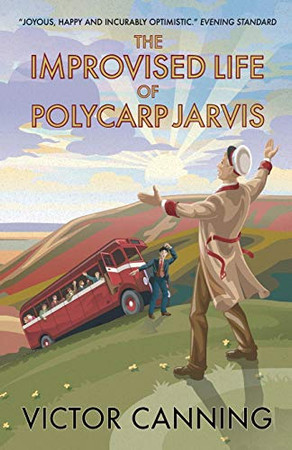 The Improvised Life of Polycarp Jarvis (Classic Canning)