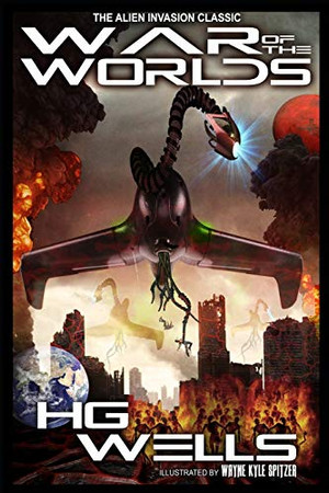 The War of the Worlds (Illustrated): The Alien Invasion Classic