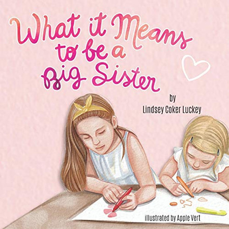 What it Means to be a Big Sister - 9781672852586