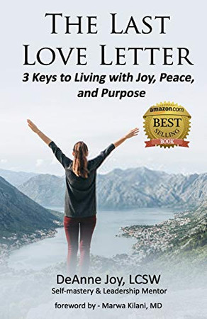 The Last Love Letter: 3 Keys to Living with Joy, Peace, and Purpose
