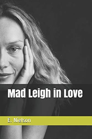 Mad Leigh in Love