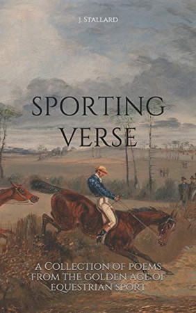 Sporting Verse: A Selection of Poems from the Golden Age of Equestrian Sport