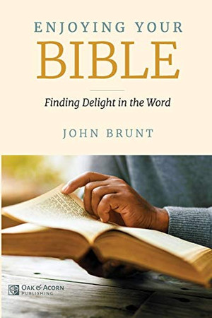 Enjoying Your Bible: Finding Delight in the Word
