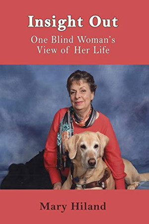 Insight Out: One Blind Woman's View of Her Life