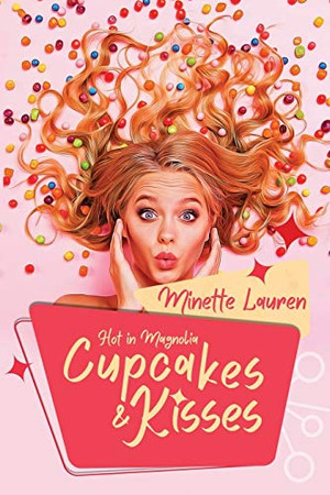 Cupcakes and Kisses (Hot in Magnolia)