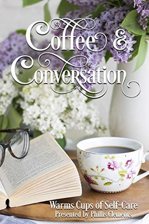 Coffee & Conversation: Warm Cups of Self-Care