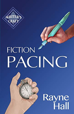 Fiction Pacing: Professional Techniques for Slow and Fast Pace Effects (Writer's Craft)
