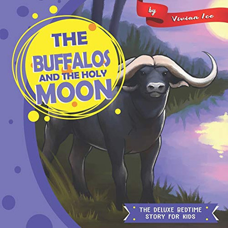 The Buffalos and The Holy Moon (The Deluxe Bedtime Story for Kids)