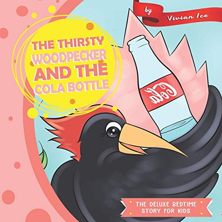 The Thirsty Woodpecker and The Cola Bottle (The Deluxe Bedtime Story for Kids)