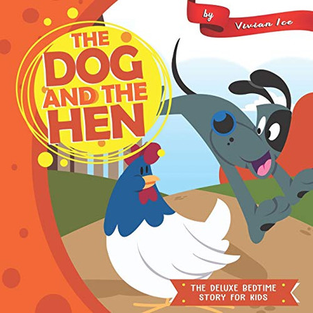 The Dog and the Hen (The Deluxe Bedtime Story for Kids)