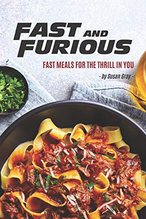 Fast and Furious: Fast Meals for The Thrill in You - 9781675678800
