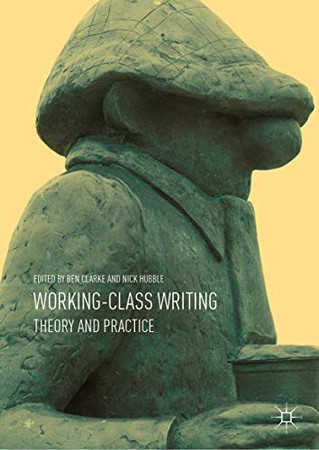 Working-Class Writing: Theory and Practice