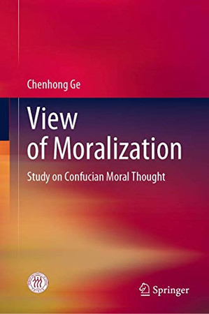 View of Moralization: Study on Confucian Moral Thought