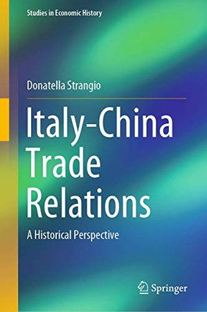 Italy-China Trade Relations: A Historical Perspective (Studies in Economic History)