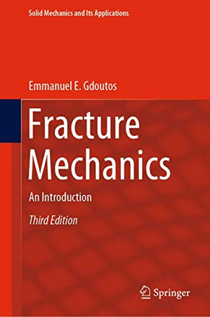 Fracture Mechanics: An Introduction (Solid Mechanics and Its Applications, 263)