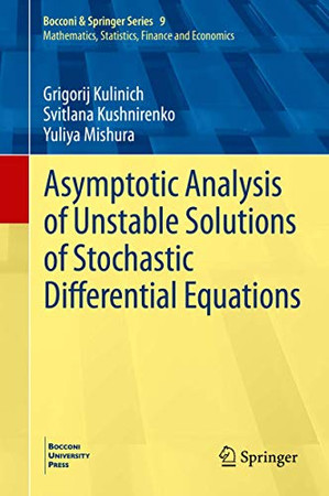 Asymptotic Analysis of Unstable Solutions of Stochastic Differential Equations (Bocconi & Springer Series, 9)