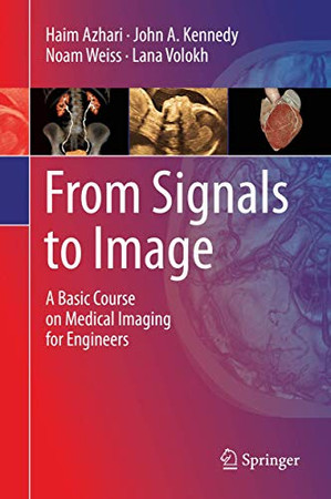 From Signals to Image: A Basic Course on Medical Imaging for Engineers