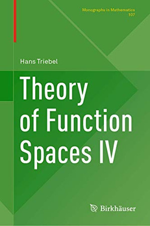 Theory of Function Spaces IV (Monographs in Mathematics, 107)