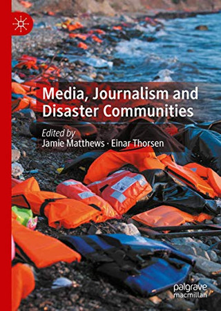 Media, Journalism and Disaster Communities