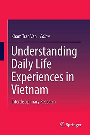 Understanding Daily Life Experiences in Vietnam: Interdisciplinary Research