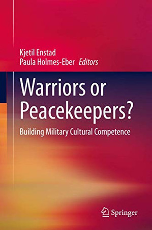 Warriors or Peacekeepers?: Building Military Cultural Competence
