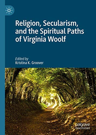Religion, Secularism, and the Spiritual Paths of Virginia Woolf