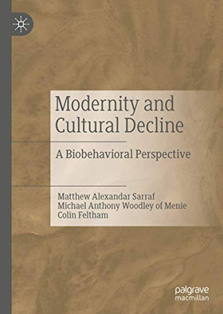 Modernity and Cultural Decline: A Biobehavioral Perspective