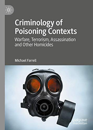Criminology of Poisoning Contexts: Warfare, Terrorism, Assassination and Other Homicides