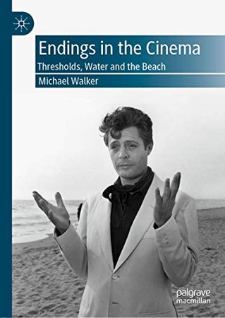 Endings in the Cinema: Thresholds, Water and the Beach