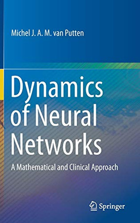 Dynamics of Neural Networks: A Mathematical and Clinical Approach