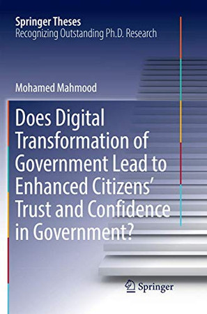 Does Digital Transformation of Government Lead to Enhanced Citizens' Trust and Confidence in Government? (Springer Theses)